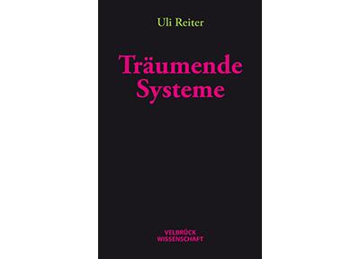 Frontcover - Traeumende Systeme | Uli Reiter